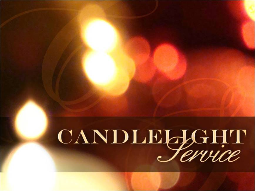 Candlelight Service Wednesday, December 18, 2013 @ 7:30 p.m.