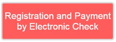 Registration and Payment By Electronic Check